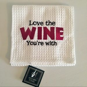 Love the Wine Your With Kitchen Towel